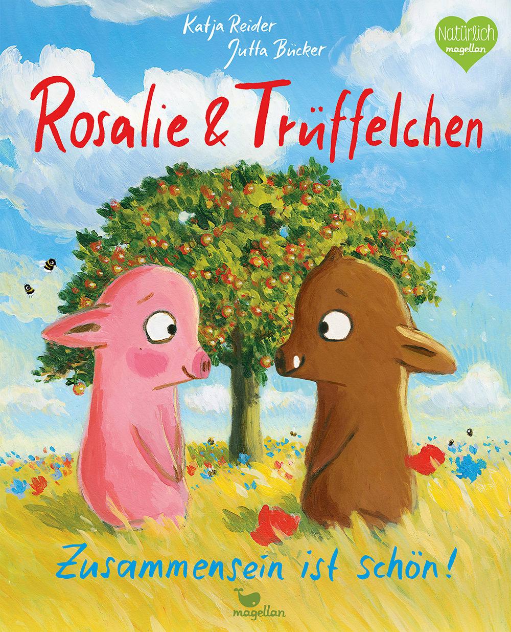 Cover Rosalie und Trüffelchen Zusammensein ist schön Klassiker Bilderbuch von Katja Reider und Jutta Buecker