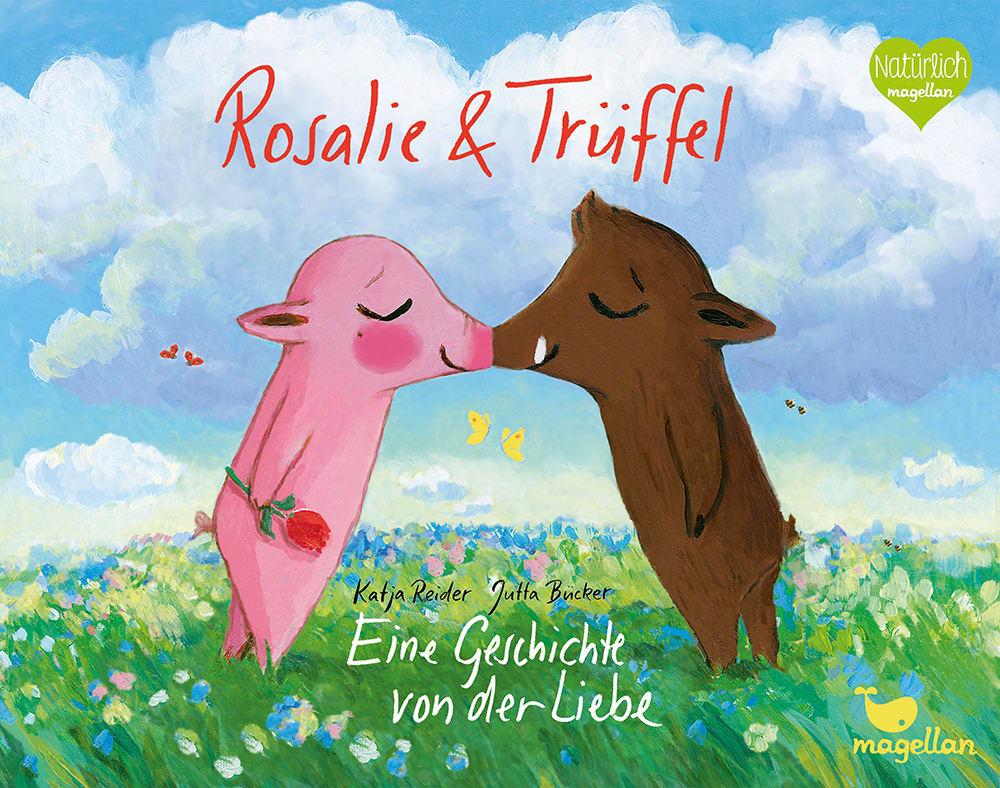 Cover Rosalie und Trüffel Eine Geschichte von der Liebe Klassiker Bilderbuch von Katja Reider und Jutta Buecker