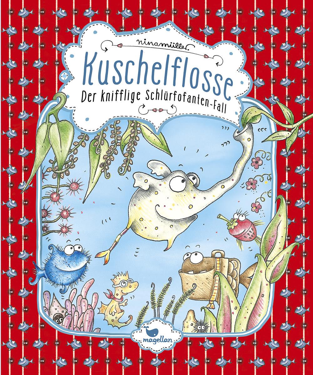 Cover Kuschelflosse Band3 Schlürfofanten-Fall Vorlesebuch von Nina Mueller