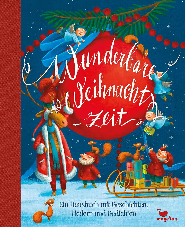 Cover Wunderbare Weihnachtszeit mit Geschichten und Liedern Vorlesebuch von Almud Kunert