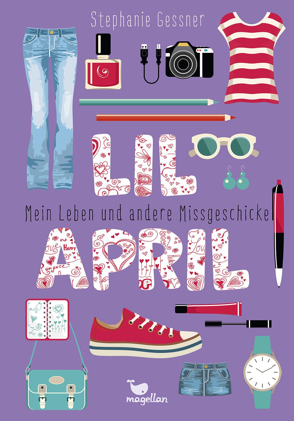 Cover Lil April Band1 Mein Leben und andere Missgeschicke Middle Grade von Stephanie Gessner