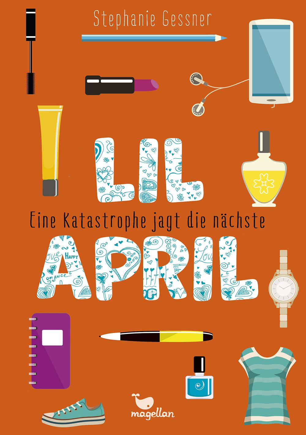 Cover Lil April Band2 Eine Katastrophe jagt die nächste Middle Grade von Stephanie Gessner