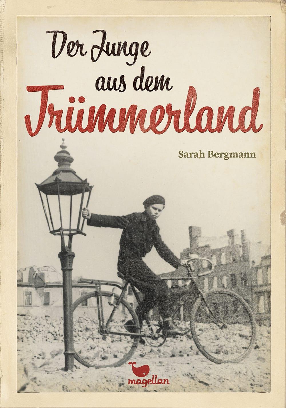 Cover Der Junge aus dem Trümmerland Middle Grade von Sarah Bergmann
