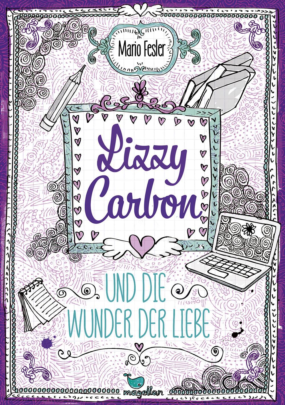Cover Lizzy Carbon Band2 Und die Wunder der Liebe Jugendbuch von Mario Fesler
