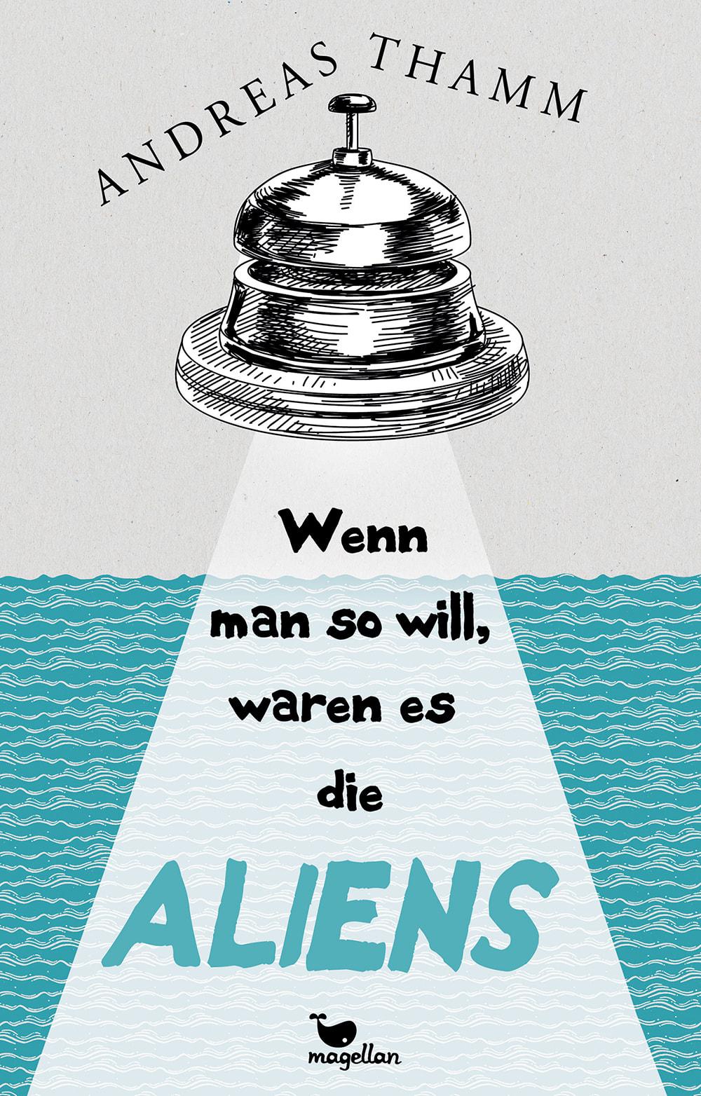 Cover Wenn man so will, waren es die Aliens Jugendbuch von Andreas Thamm