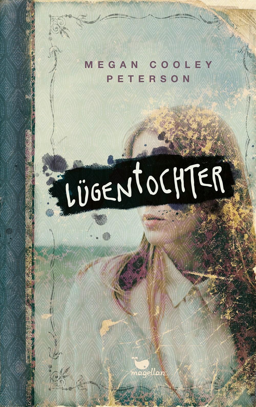 Cover Lügentochter Jugendbuch von Megan Cooley Peterson