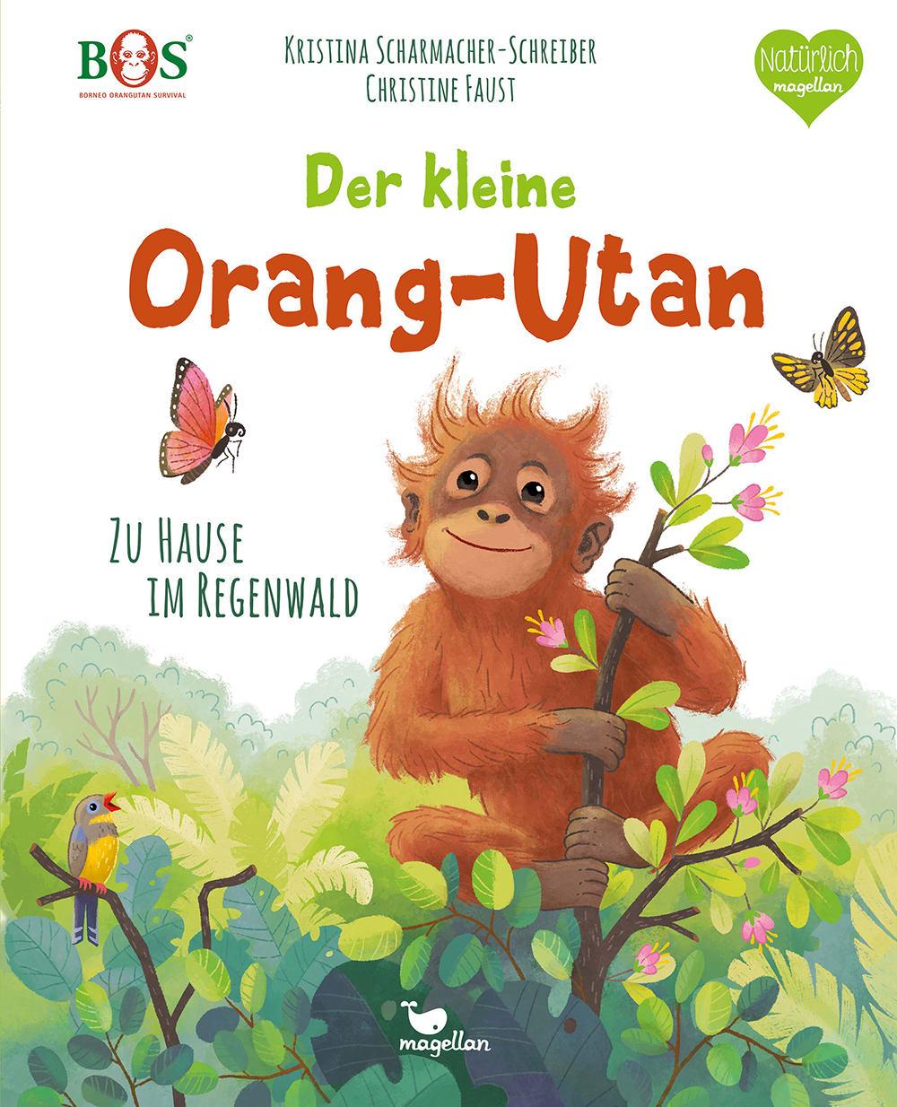 Cover Der kleine Orang-Utan Zu Hause im Regenwald Sachbilderbuch von Kristina Scharmacher-Schreiber und Christine Faust