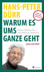 Cover von Hans-Peter Dürrs Buch Warum es ums Ganze geht