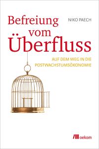 Cover von Niko Paechs Buch Befreiung vom Überfluss