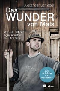 Alexander Schiebels Buch »Das Wunder von Mals«