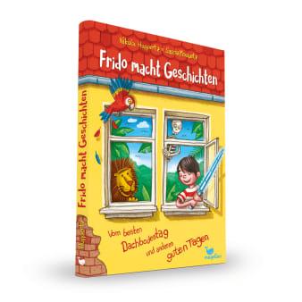Frido macht Geschichten - Vom besten Dachbodentag und anderen guten Tagen