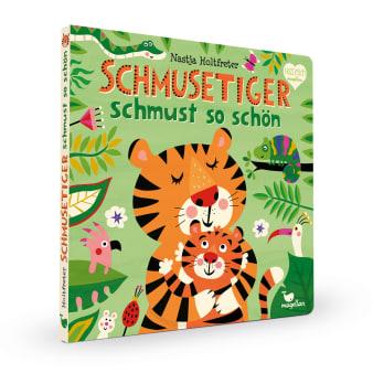 Cover Schmusetiger schmust so schön Pappbilderbuch von Nastja Holtfreter