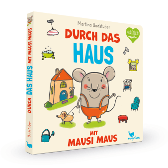 Cover Durch das Haus mit Mausi Maus Pappbilderbuch von Martina Badstuber