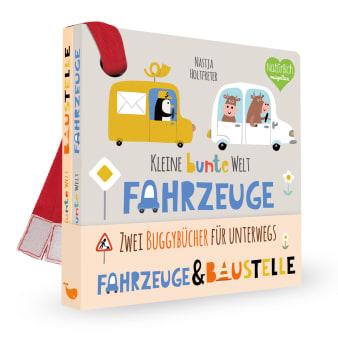 Cover Kleine bunte Welt Fahrzeuge und Baustelle Buggybuch Pappbilderbuch von Nastja Holtfreter