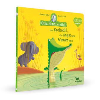 Cover Oma Henni erzählt vom Krokodil, das Angst vorm Wasser hatte Bilderbuch von Christine Beigel und Hervé Le Goff