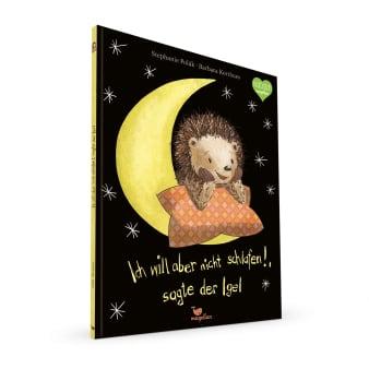 Cover Ich will aber nicht schlafen, sagt der Igel Gutenachtgeschichte Bilderbuch von Stephanie Polák und Barbara Korthues