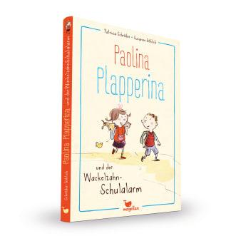 Cover Paolina Plapperina Band1 Wackelzahn-Schulalarm Vorlesebuch von Patricia Schröder und Susanne Göhlich