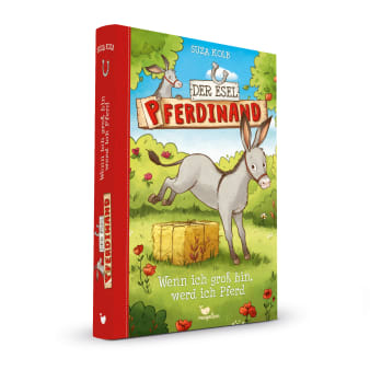 Cover Esel Pferdinand Band7 Wenn ich groß bin, werd ich Pferd Kinderbuch von Suza Kolb