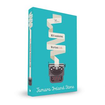 Cover Mit anderen Worten: ich Coming of Age Jugendbuch von Tamara Ireland Stone