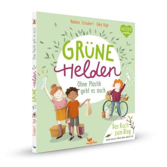 Cover Grüne Helden Ohne Plastik geht es auch Sachbuch von Nadine Schubert und Ika Vigh
