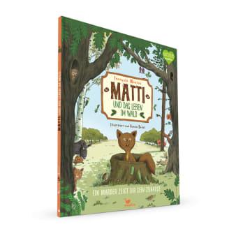 Cover Matti und das Leben im Wald Ein Marder zeigt dir sein Zuhause Sachbilderbuch von François Moutou und Ronan Badel