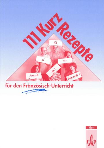 Cover 111 Kurzrezepte Französisch 978-3-12-525840-2 Französisch