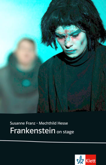 Cover Frankenstein on stage 978-3-12-571202-7 Susanne Franz, Mechthild Hesse Englisch