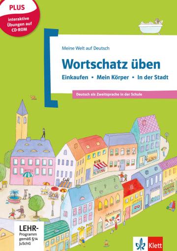 Cover Wortschatz üben: Einkaufen - Mein Körper - In der Stadt, inkl. CD-ROM 978-3-12-674892-6 Deutsch als Fremdsprache (DaF),Deutsch als Zweitsprache (DaZ)