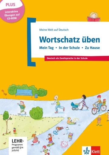 Cover Wortschatz üben: Mein Tag - In der Schule - Zu Hause, inkl. CD-ROM 978-3-12-674894-0 Deutsch als Fremdsprache (DaF),Deutsch als Zweitsprache (DaZ)