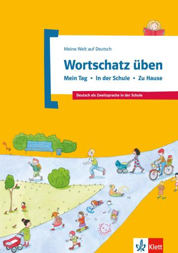 Cover Wortschatz üben: Mein Tag - In der Schule - Zu Hause 978-3-12-674895-7 Deutsch als Fremdsprache (DaF),Deutsch als Zweitsprache (DaZ)