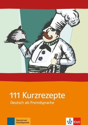 Cover 111 Kurzrezepte Deutsch als Fremdsprache 978-3-12-768781-1 Deutsch als Fremdsprache (DaF)