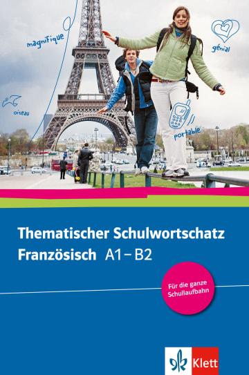Cover Thematischer Schulwortschatz Französisch A1 – B2 978-3-12-519527-1 Französisch