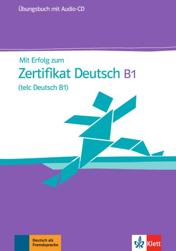 Cover Mit Erfolg zum Zertifikat Deutsch (telc Deutsch B1) 978-3-12-676800-9 Deutsch als Fremdsprache (DaF)