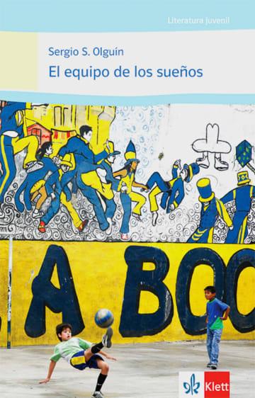 Cover El equipo de los sueños 978-3-12-535678-8 Sergio S. Olguín Spanisch