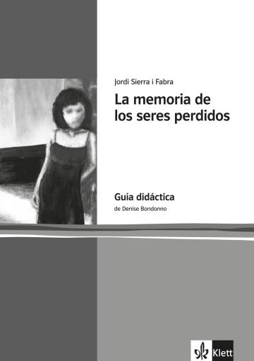 Cover La memoria de los seres perdidos 978-3-12-535685-6 Denise Bondonno, Jordi Sierra i Fabra Spanisch