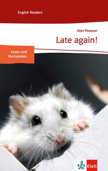 Cover Late again! 978-3-12-571212-6 Alan Posener Englisch