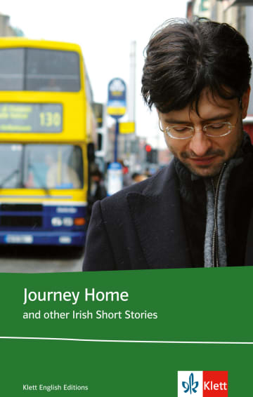 Cover Journey Home and other Irish Short Stories 978-3-12-577516-9 Ita Daly, Anne Devlin, Roddy Doyle, Maeve Kelly, Seán MacMathúna, John McGahern, John Montague, Colm Tóibín Englisch