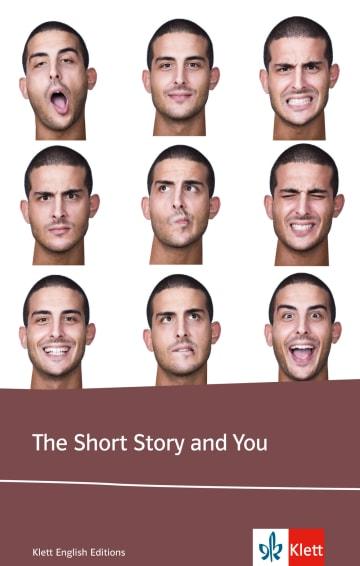 Cover The Short Story and You 978-3-12-579394-1 Joyce Cary, John Cheever, Kate Chopin, Annie Hughes, Langston Hughes, Bel Kaufman, Susan Kaufmann, Bernard MacLaverty, Sean O'Faolain Englisch