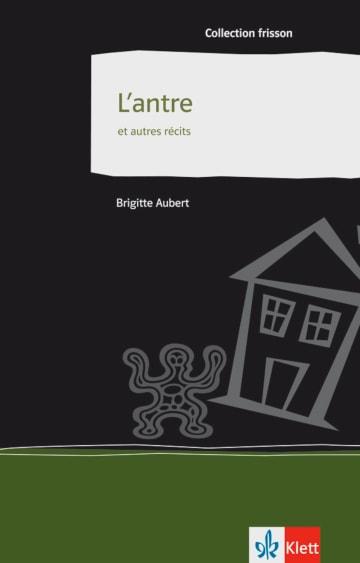 Cover L'antre et autres récits 978-3-12-591446-9 Brigitte Aubert Französisch
