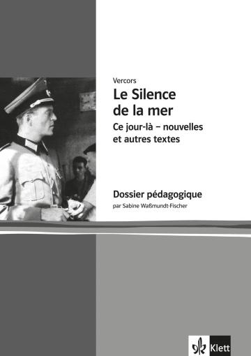Cover Le Silence de la mer, Ce jour-là - nouvelles et autres textes 978-3-12-591585-5 Vercors (Jean Bruller), Sabine Waßmundt-Fischer Französisch