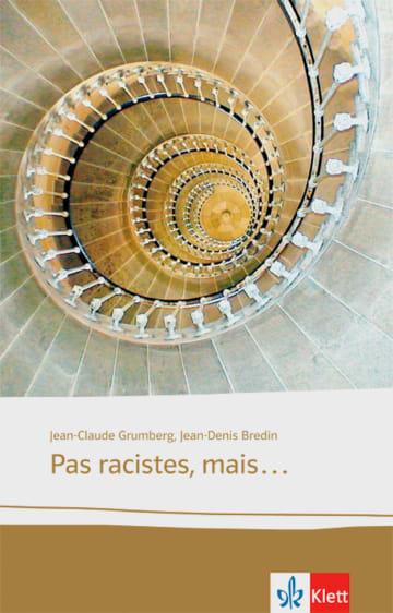 Cover Pas racistes, mais ... 978-3-12-591608-1 Hansjörg Bär, Jean-Denis Bredin, Jean-Claude Grumberg Französisch