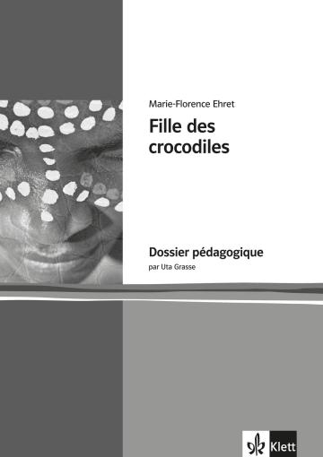 Cover Fille des crocodiles 978-3-12-592263-1 Uta Grasse, Marie-Florence Ehret Französisch