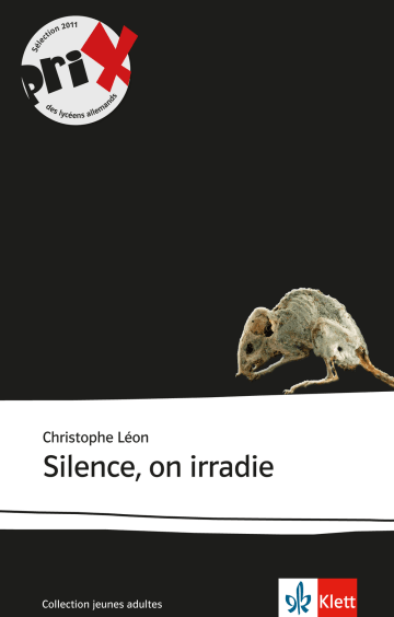 Cover Silence, on irradie 978-3-12-592273-0 Christophe Léon Französisch