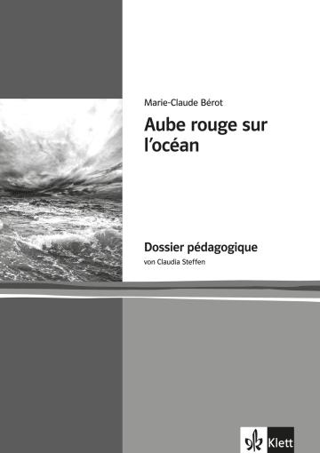 Cover Aube rouge sur l'océan 978-3-12-592279-2 Marie-Claude Bérot, Claudia Steffen Französisch