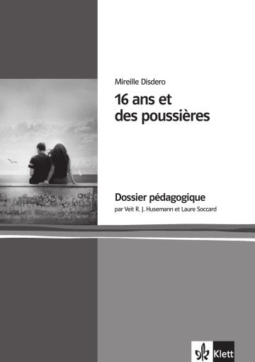 Cover 16 ans et des poussières 978-3-12-592291-4 Mireille Disdero, Veit R. J. Husemann, Laure Soccard-Güler Französisch