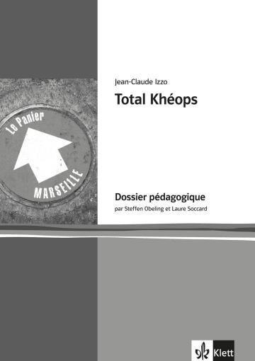 Cover Total Khéops 978-3-12-597369-5 Jean-Claude Izzo, Steffen Obeling, Laure Soccard-Güler Französisch