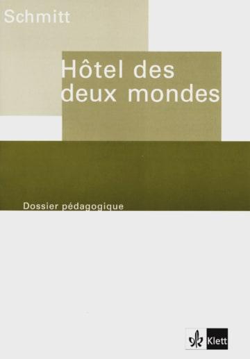 Cover Hôtel des deux mondes 978-3-12-597834-8 Bärbel Herzberg, Eric-Emmanuel Schmitt Französisch