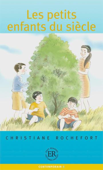 Cover Les petits enfants du siècle 978-3-12-599363-1 Christiane Rochefort Französisch