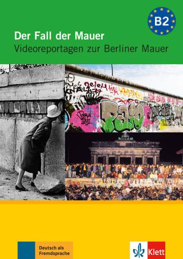 Cover Der Fall der Mauer 978-3-12-605379-2 Deutsch als Fremdsprache (DaF)