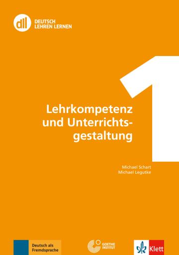 Cover DLL 01: Lehrkompetenz und Unterrichtsgestaltung 978-3-12-606522-1 Michael Legutke, Michael Schart Deutsch als Fremdsprache (DaF)